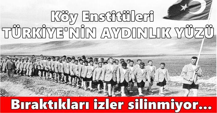 Köy Enstitüleri Cumhuriyet Aydınlanmasını topluma götüren Eğitimin Temelidir.